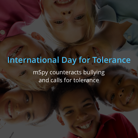 "mSpy Counteracts Bullying and Calls for Tolerance"" on International Day for Tolerance"