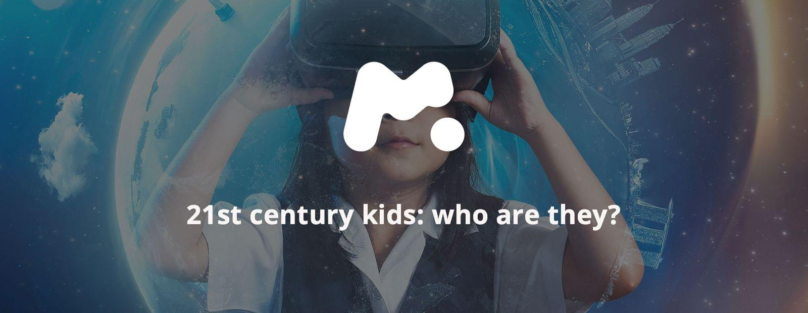 21 Century Kids: who are they?