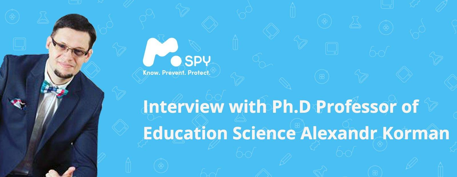 mSpy interview with Dr. Alexandr Korman, professor of Education Science