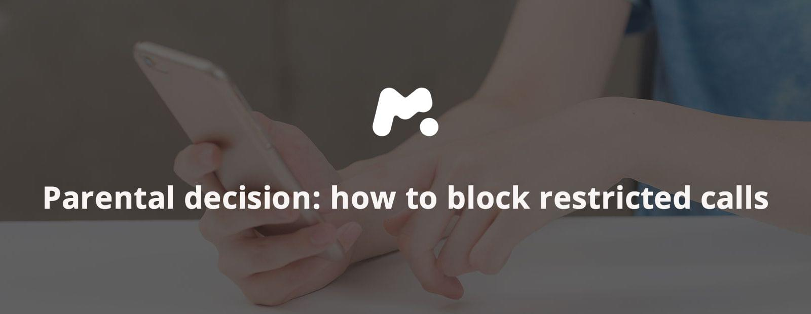 Parental decision: how to block restricted calls