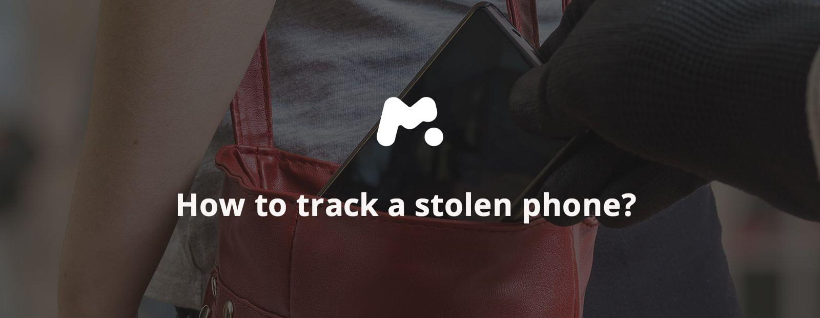 How to track a stolen phone?