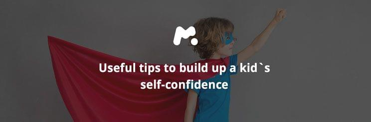 How to build up a kid`s self-confidence in a cyber world