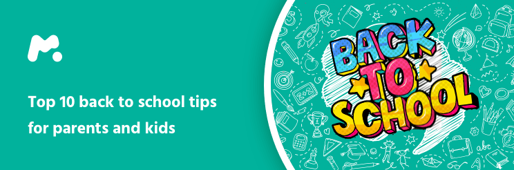 Top 10 Back-to-School Tips for Parents and Kids