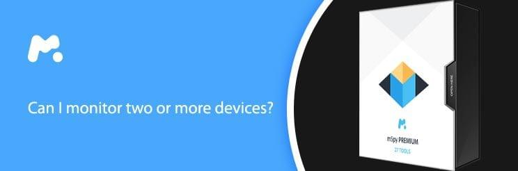 Can I monitor two or more devices?