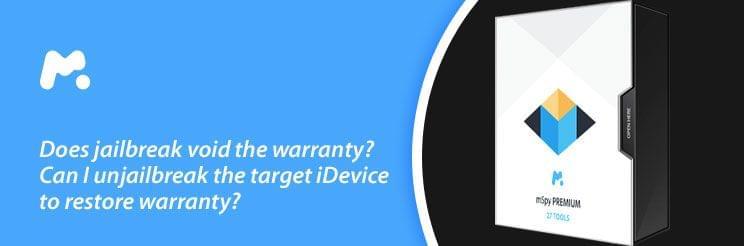 Does jailbreak void the warranty? Can I unjailbreak the target iDevice to restore warranty
