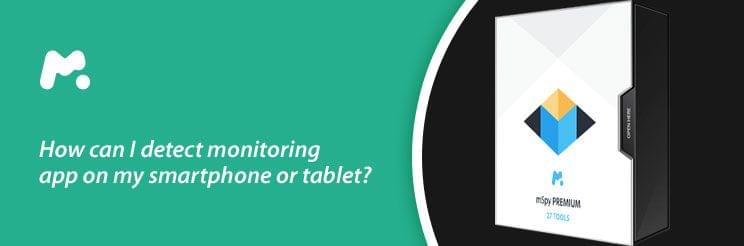 How can I detect monitoring software on my smartphone or tablet