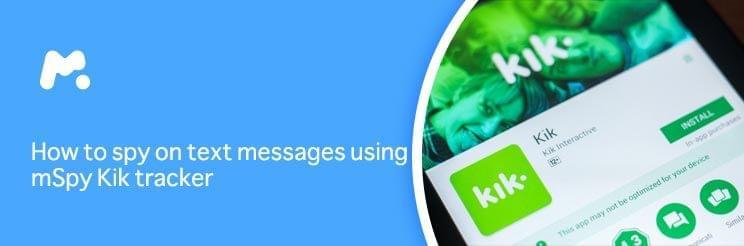 How to spy on text messages using mSpy Kik tracker