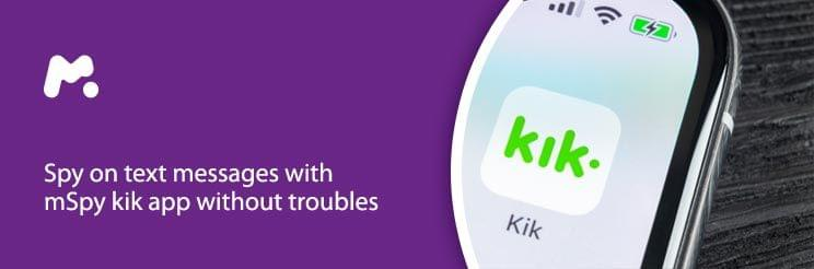 Spy on text messages with mSpy kik app without troubles