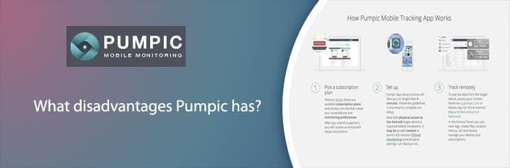 What disadvantages Pumpic has?