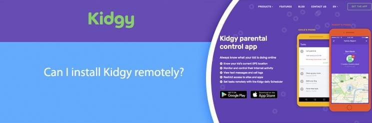Can I install Kidgy remotely?