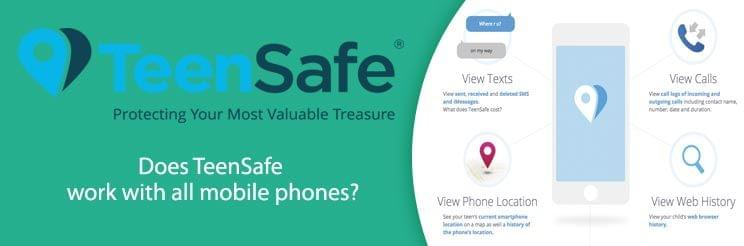 Does TeenSafe work with all mobile phones?