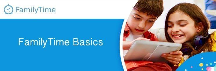FamilyTime Basics