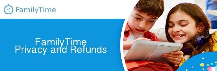 FamilyTime Privacy and Refunds