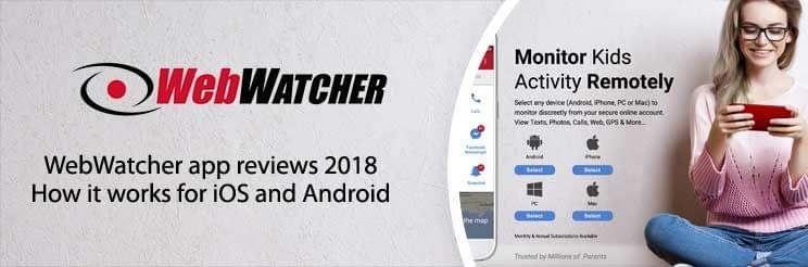WebWatcher app reviews 2018: How it works for iOS and Android