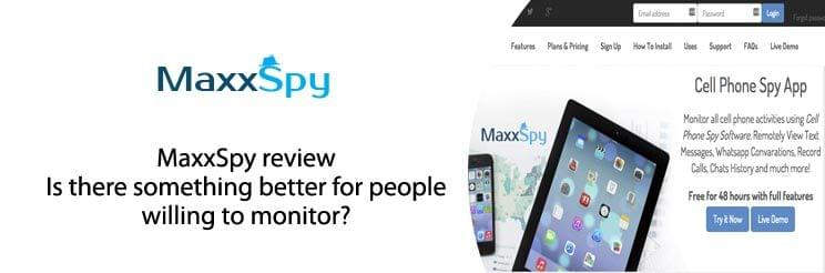 MaxxSpy review: is there something better for people willing to monitor