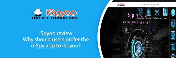 iSpyoo review: Why should users prefer the mSpy app to iSpyoo?