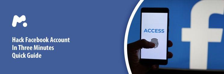 Hack Facebook Account In Three Minutes: Quick Guide