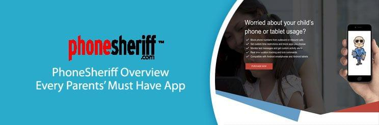 PhoneSheriff Overview: Every Parents' Must Have App